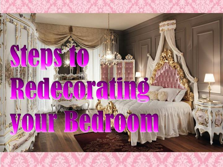 steps to redecorating your bedroom n.