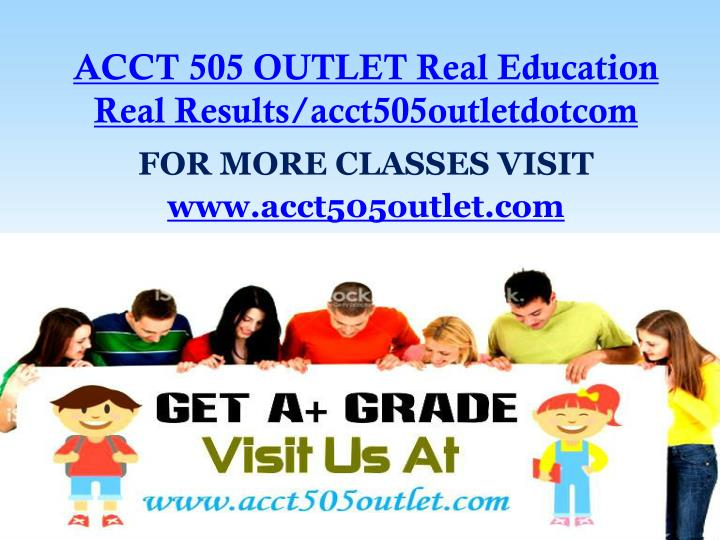 Acct 505 outlet real education real results acct505outletdotcom
