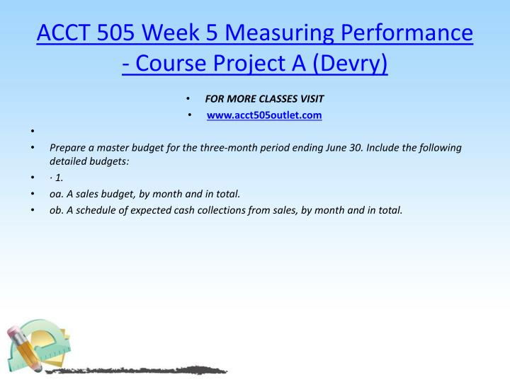 ACCT 505 Week 5 Measuring Performance - Course Project A (