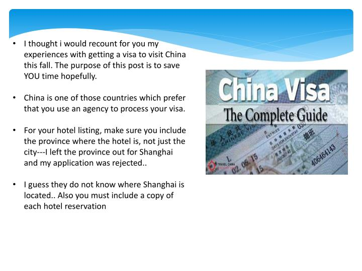 I thought i would recount for you my experiences with getting a visa to visit China this fall. The p...