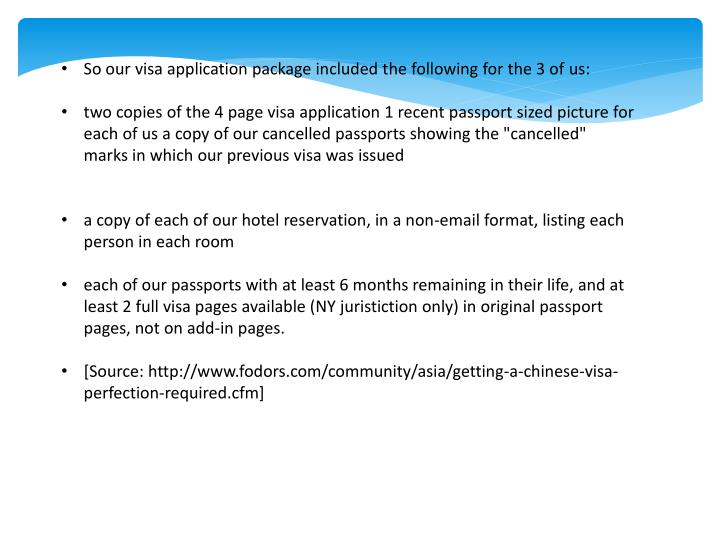 So our visa application package included the following for the 3 of