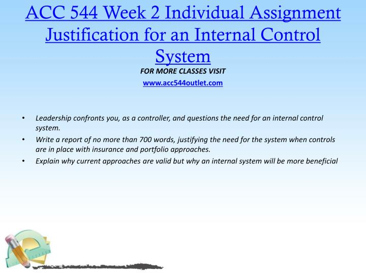 acc 544 week 4 internal controls Acc 544 uop course internal control systems complete class week 1-5 includes all dqs, individual and team assignments click link below to purchase please.