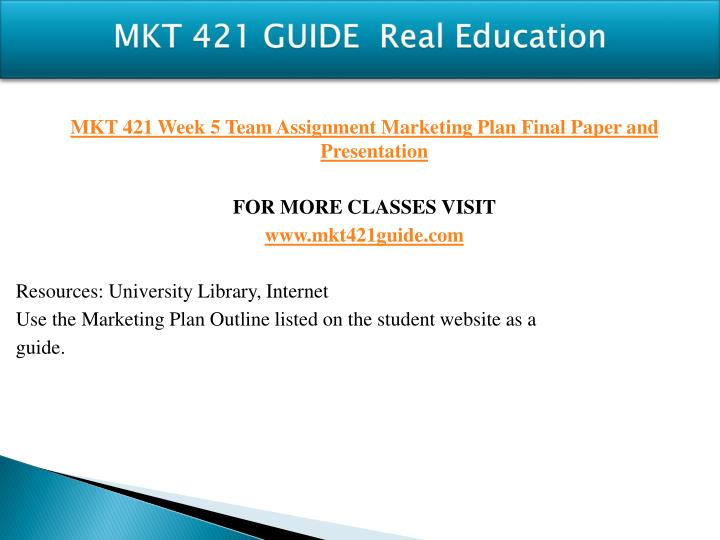 mkt 421 week 5 team paper and power point