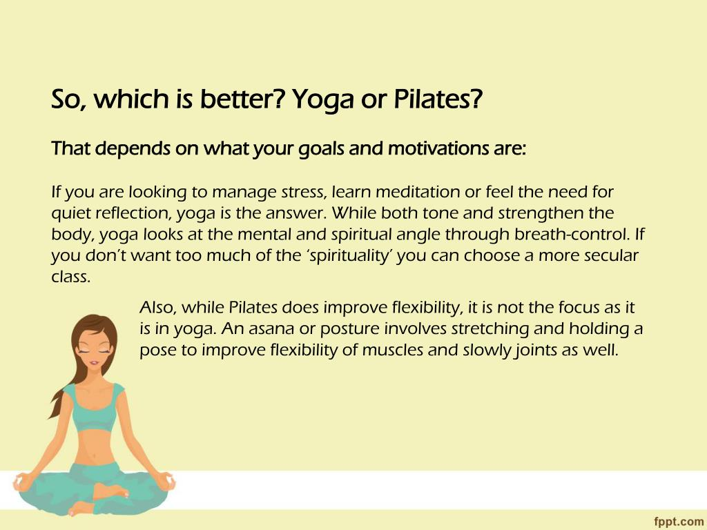 Ppt Yoga Vs Pilates It S Not That Tough A Choice Powerpoint Presentation Id 7316112