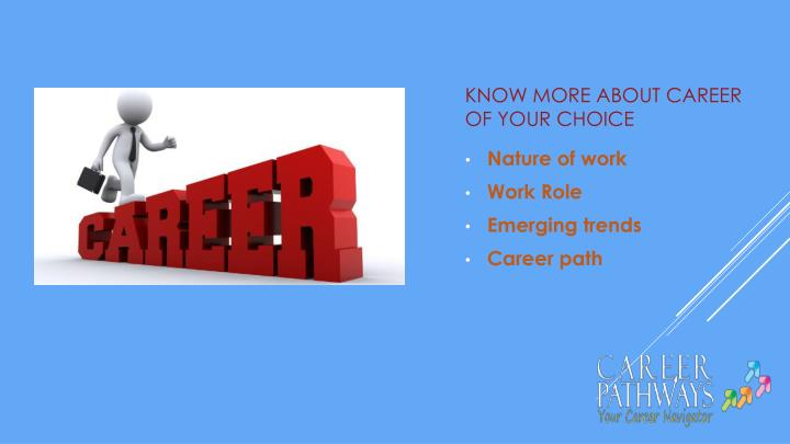 Know more about career of your choice