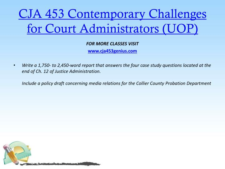 Cja 453 contemporary challenges for court administrators uop