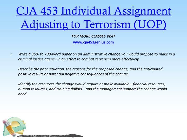CJA 453 Individual Assignment Adjusting to Terrorism (UOP)