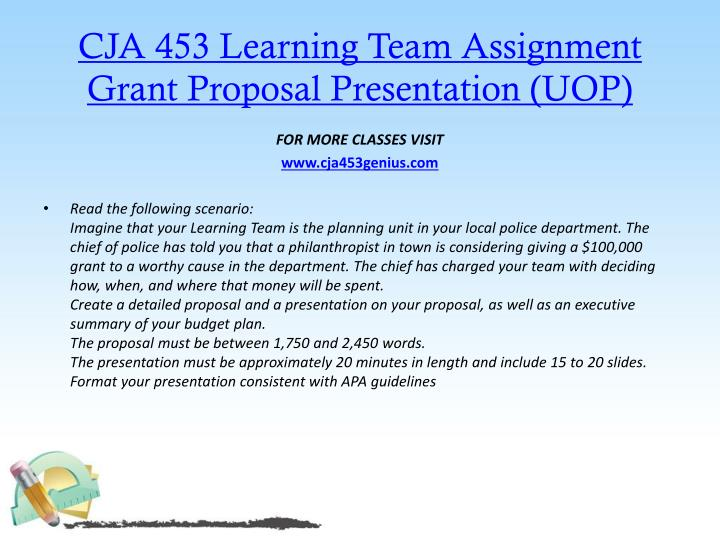 CJA 453 Learning Team Assignment Grant Proposal Presentation (UOP)