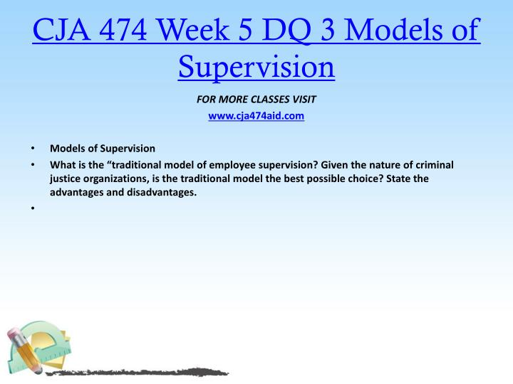 CJA 474 Week 5 DQ 3 Models of Supervision