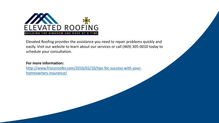 Elevated Roofing provides the assistance you need to repair problems quickly and easily. Visit our website to learn about our services or call (469) 305-0010 today to schedule your consultation.