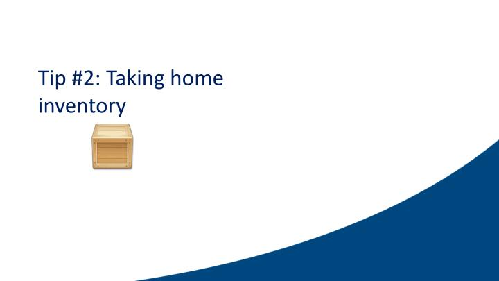 Tip #2: Taking home inventory