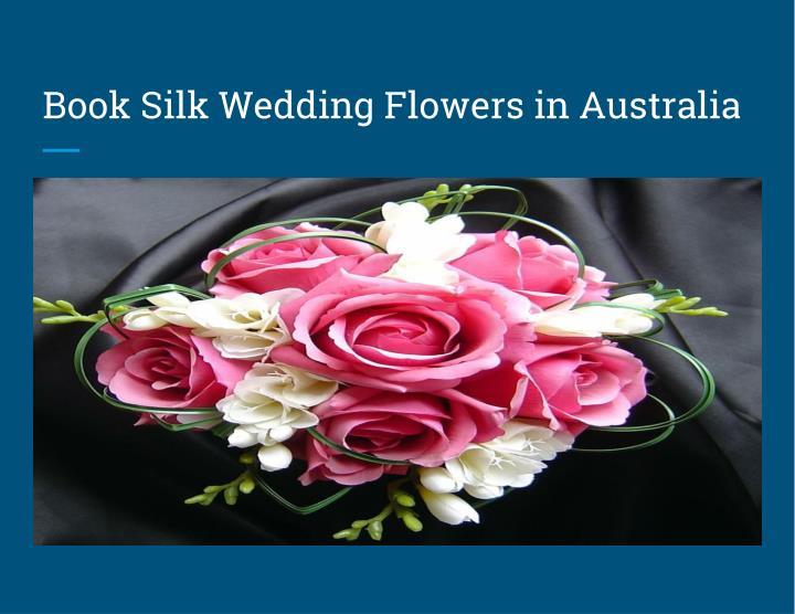 Book Silk Wedding Flowers in Australia