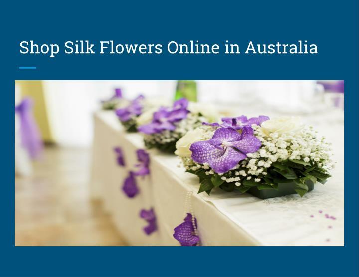 Shop silk flowers online in australia