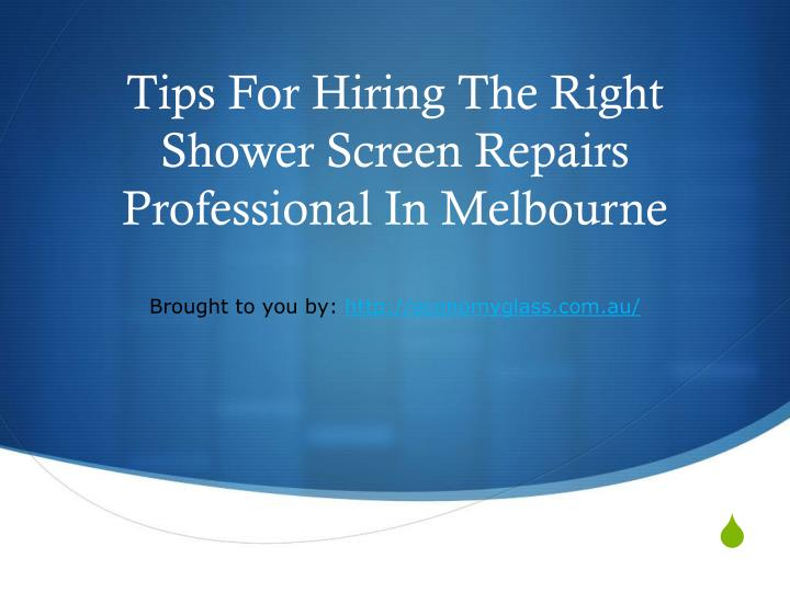 tips for hiring the right shower screen repairs professional in melbourne n.