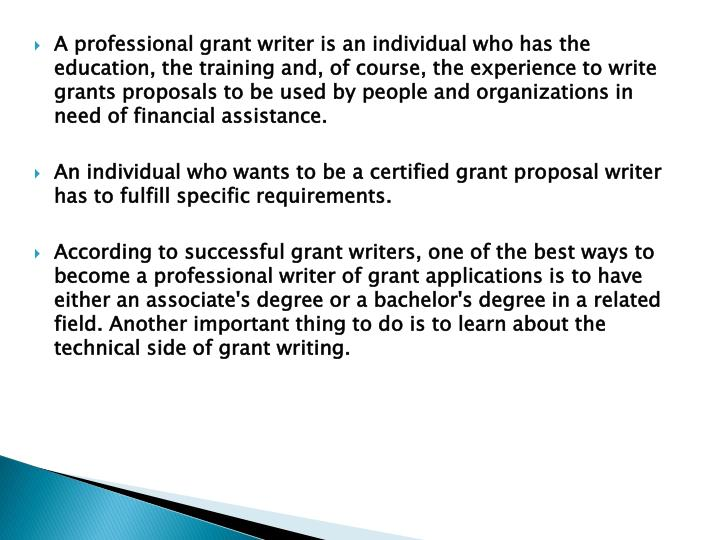 grant writing degree Discover some of the best online courses for grant writing learn to put together a proper grant proposal to claim money for your business or non-profit grant writing classes and continuing education credits available for those looking to use grant writing.