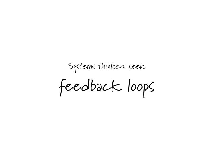 Systems thinkers seek