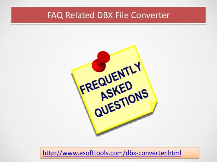 FAQ Related DBX File Converter