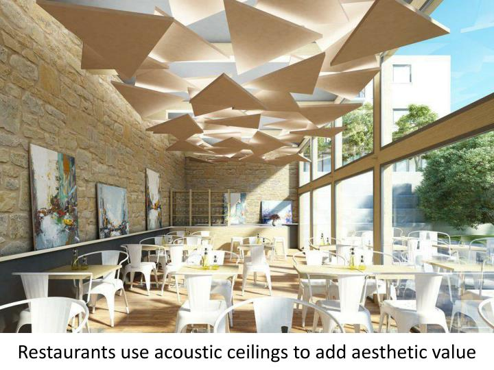 Restaurants use acoustic ceilings to add aesthetic value
