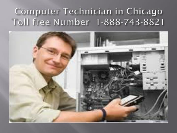 Computer technician in chicago toll free number 1 888 743 8821