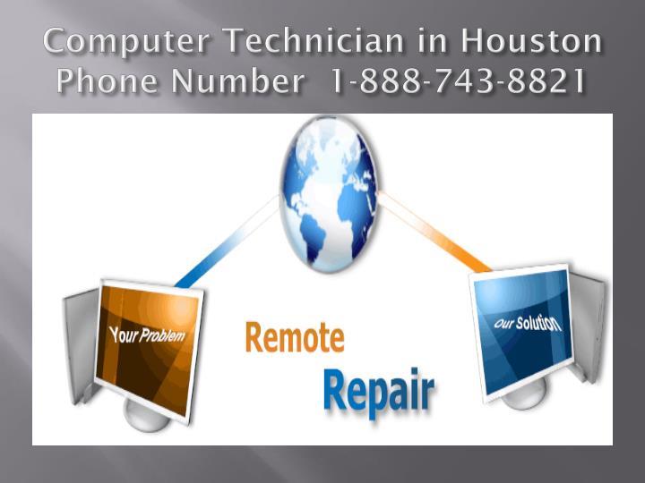 Computer technician in houston phone number 1 888 743 8821