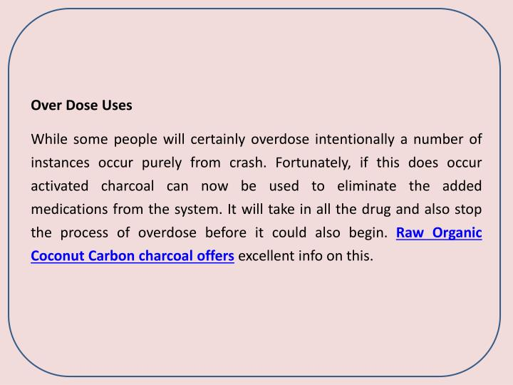 Over Dose Uses