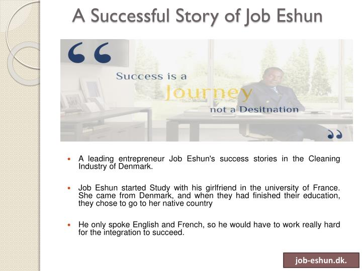 A successful story of job eshun