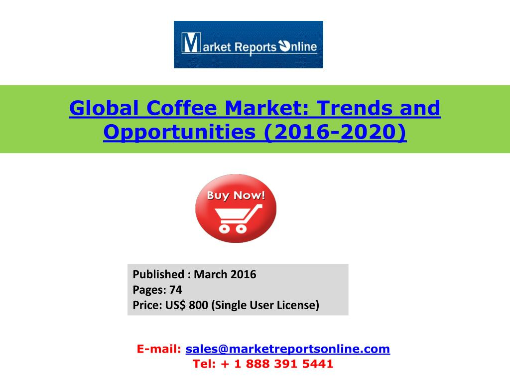 Coffee Trends 2020.Ppt Asia Coffee Market Analysis Forecasts 2016 To 2020