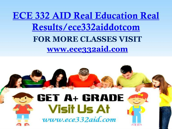 Ece 332 aid real education real results ece332aiddotcom