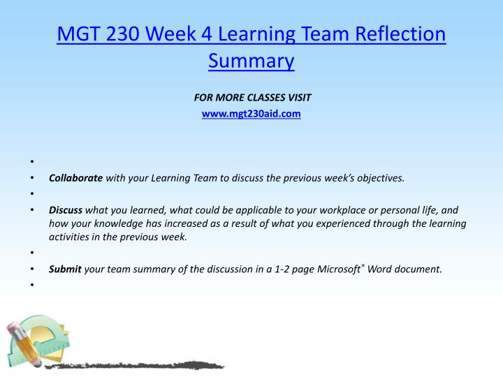 mgt 230 week 4 reflection summary For more course tutorials visit wwwtutorialrankcom tutorial purchased: 3 times, rating: a collaborate with your learning team to discuss the previous.