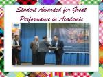 student awarded for great performance in academic