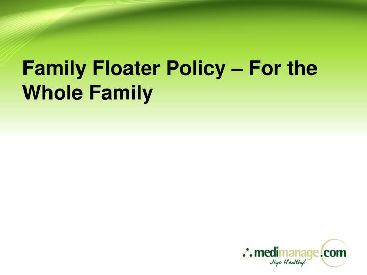 Family floater policy for the whole family