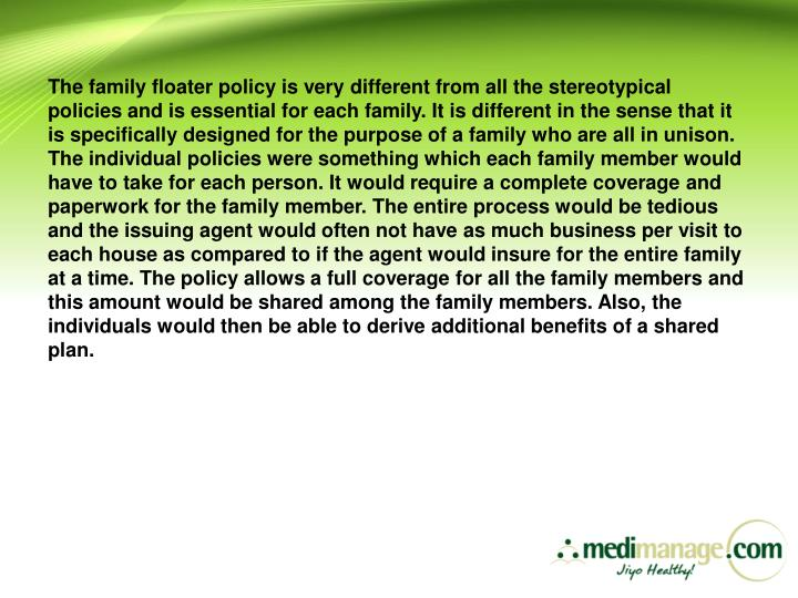 The family floater policy is very different from all the stereotypical policies and is essential for...