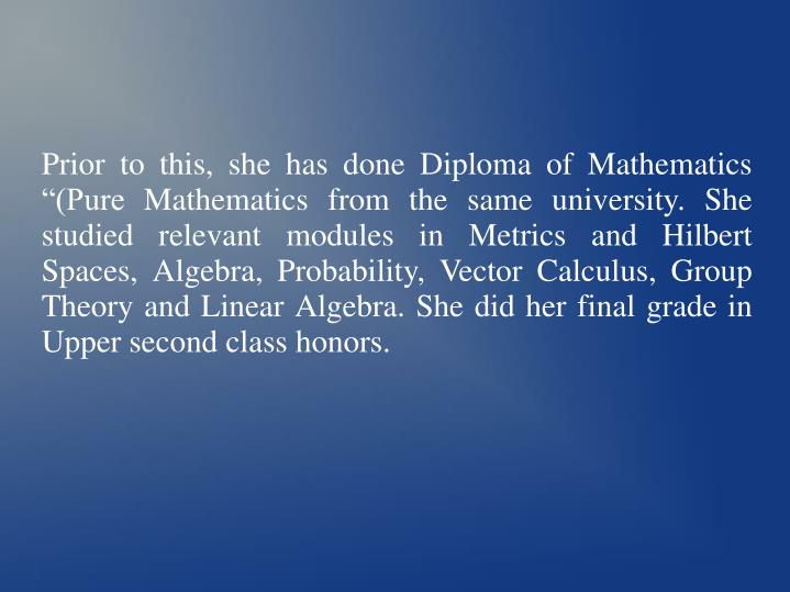 """Prior to this, she has done Diploma of Mathematics """"(Pure Mathematics from the same university. Sh..."""