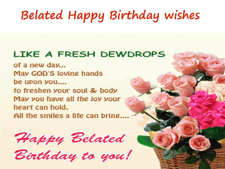 Ppt belated birthday wishes powerpoint presentation id7319907 belated happy birthday wishes m4hsunfo