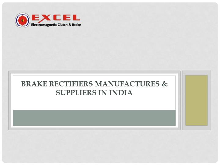 brake rectifiers manufactures suppliers in india n.