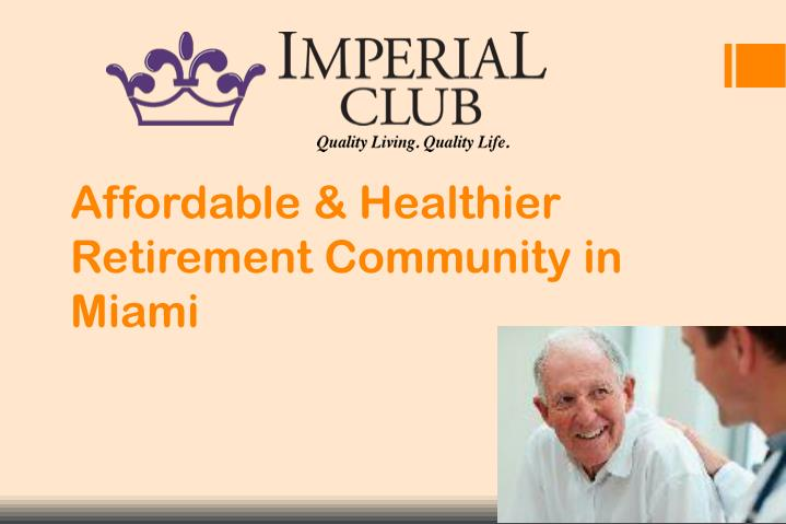 affordable healthier retirement community in miami n.