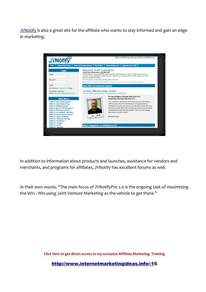 JVNotify is also a great site for the affiliate who wants to stay informed and gain an edge