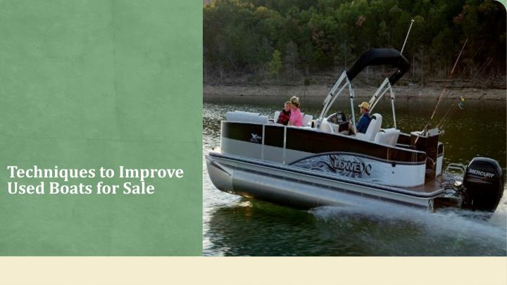 techniques to improve used boats for sale n.
