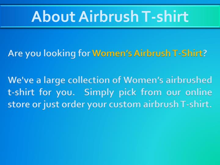 About Airbrush T-shirt