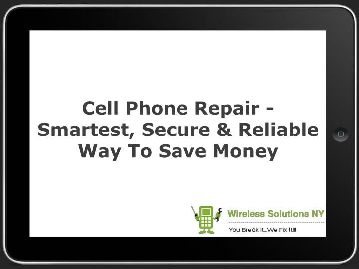 Cell phone repair smartest secure reliable way to save money