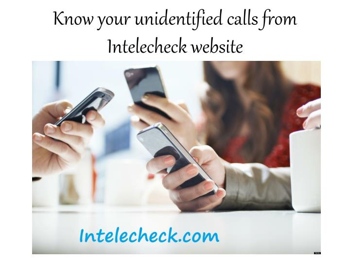 Know your unidentified calls from