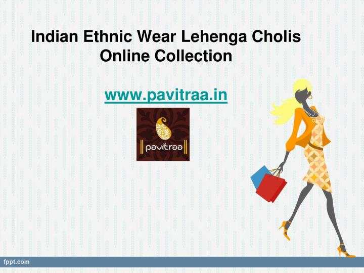 indian ethnic wear lehenga cholis online collection www pavitraa in n.