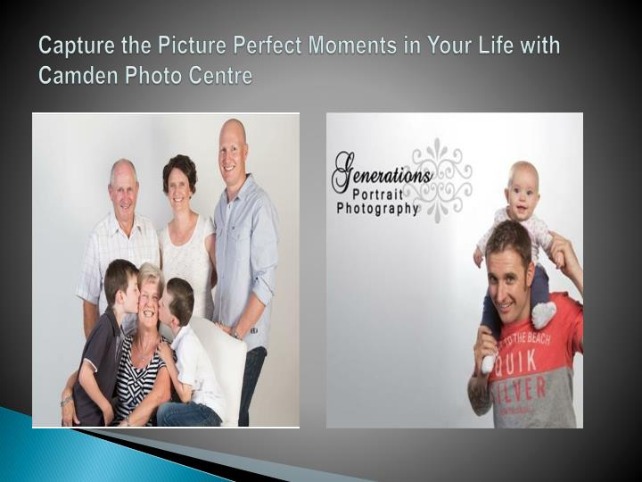 Capture the picture perfect moments in your life with camden photo centre