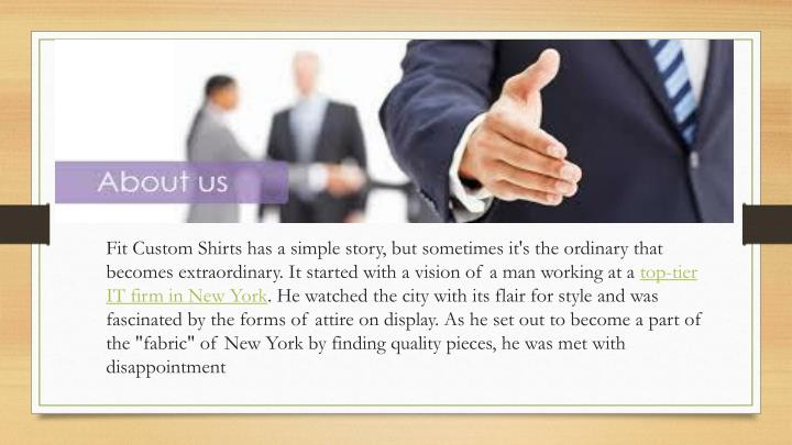 Fit Custom Shirts has a simple story, but sometimes it's the ordinary that becomes extraordinary. It started with a vision of a man working at a
