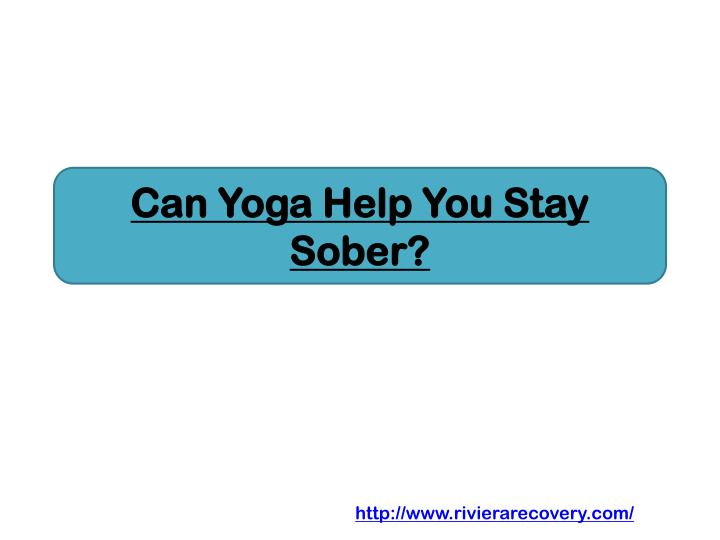 can yoga help you stay sober n.