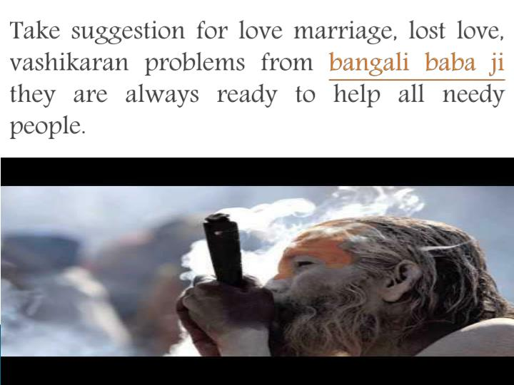 Take suggestion for love marriage, lost love, vashikaran problems from