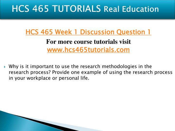 Hcs 465 tutorials real education1