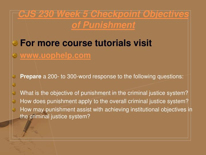 CJS 230 Week 5 Checkpoint Objectives of Punishment