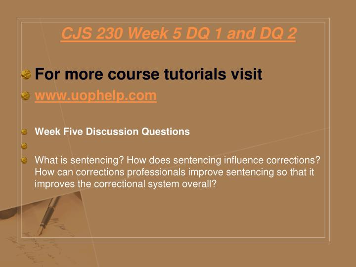 CJS 230 Week 5 DQ 1 and DQ 2