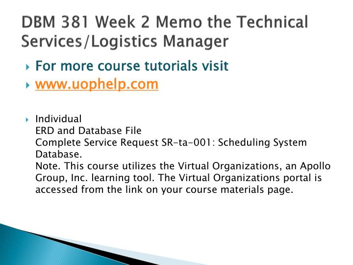 Dbm 381 week 2 memo the technical services logistics manager